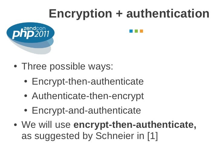 Encryption + authentication                                    October 2011●   Three possible ways:    ● Encrypt-then-auth...
