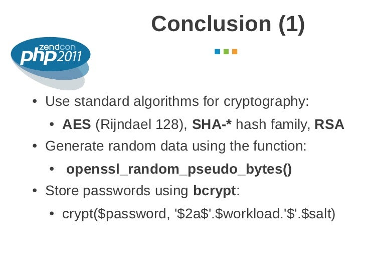 Conclusion (1)                                            October 2011●   Use standard algorithms for cryptography:    ●  ...