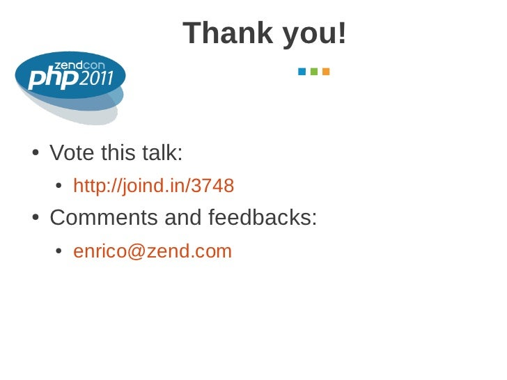 Thank you!                                  October 2011●   Vote this talk:    ●   http://joind.in/3748●   Comments and fe...