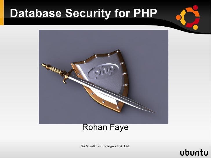 Database Security for PHP Rohan Faye