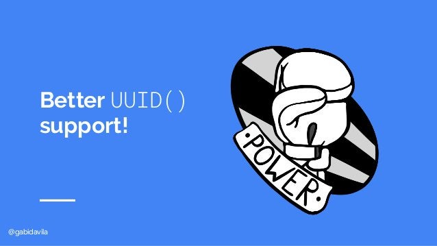 @gabidavila Better UUID() support!