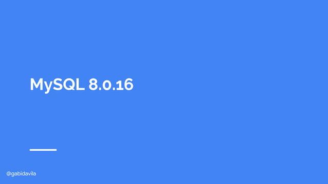 @gabidavila MySQL 8.0.16