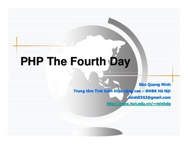 PHP The Fourth Day                                       ðào Quang Minh        Trung tâm Tính toán Hi u năng cao – ðHBK Hà...