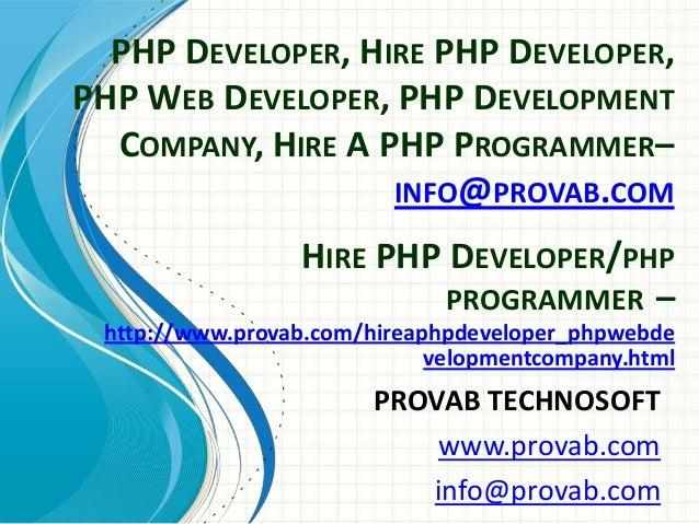 PHP DEVELOPER, HIRE PHP DEVELOPER, PHP WEB DEVELOPER, PHP DEVELOPMENT COMPANY, HIRE A PHP PROGRAMMER– INFO@PROVAB.COM PROV...