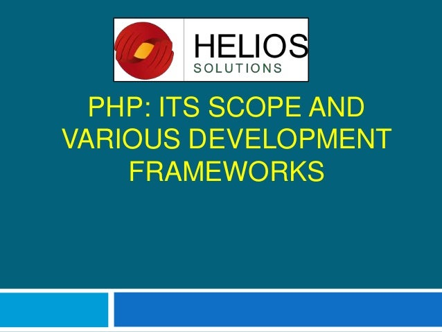 PHP: ITS SCOPE AND VARIOUS DEVELOPMENT FRAMEWORKS
