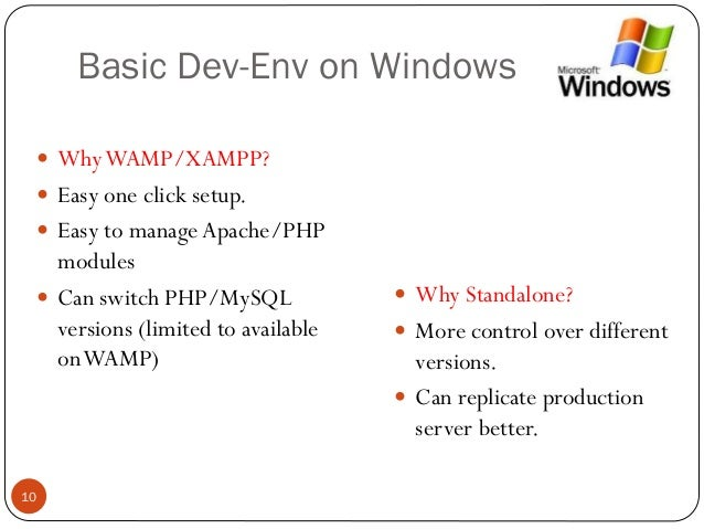 setting up a php development environment Configuring php development environment in windows this tutorial shows you two ways of configuring your php development environment on the windows operating system the first and most convenient way is to install and configure an amp (apache, mysql, php) package this tutorial shows you how to install the xampp package.