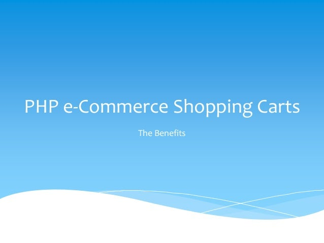 PHP e-Commerce Shopping Carts The Benefits