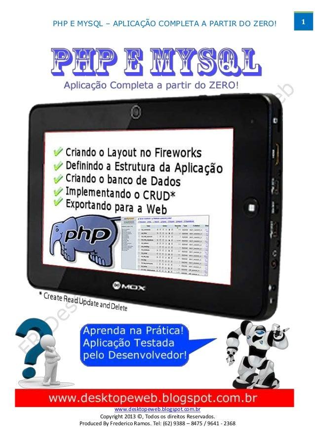 PHP E MYSQL – APLICAÇÃO COMPLETA A PARTIR DO ZERO!                      1                   www.desktopeweb.blogspot.com.b...