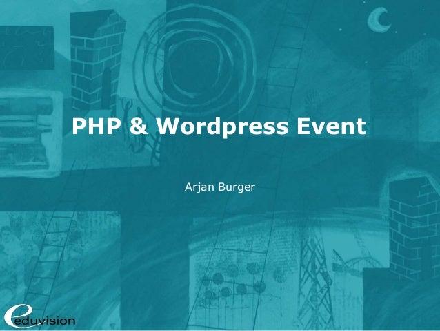 PHP & Wordpress Event Arjan Burger