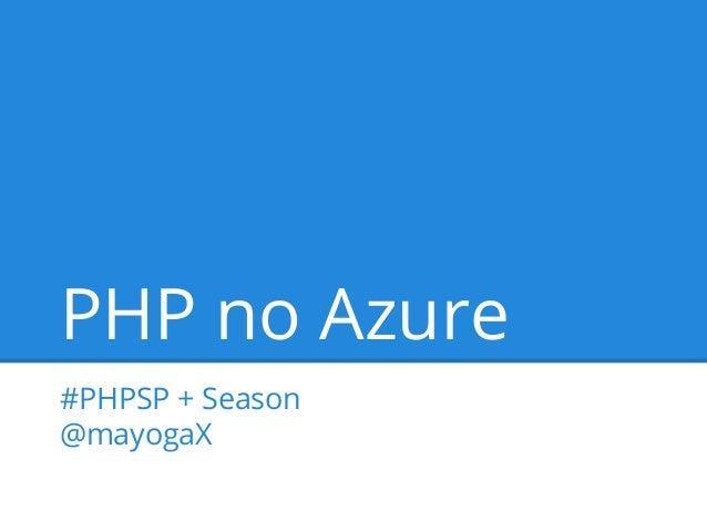 PHP no Azure #PHPSP + Season @mayogaX