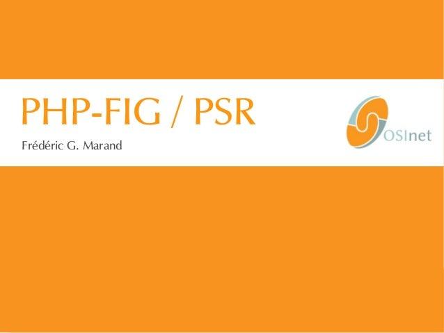 1/37 | PHP_FIG-14D02 | © 2014 OSInet PHP-FIG / PSR Frédéric G. Marand