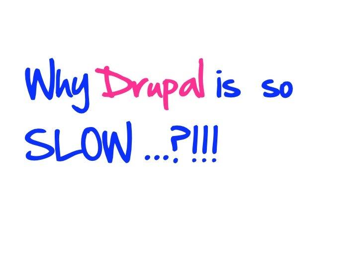 Why Drupal Is So Slow Slide 3