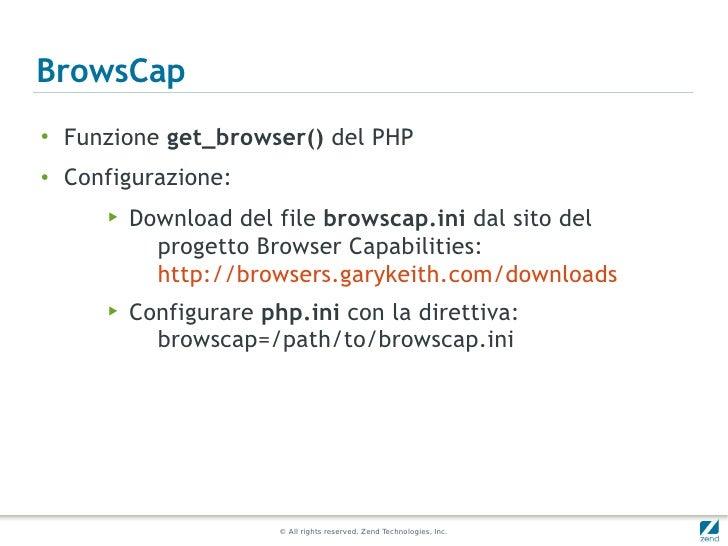 BrowsCap●    Funzione get_browser() del PHP●    Configurazione:       ▶   Download del file browscap.ini dal sito del     ...