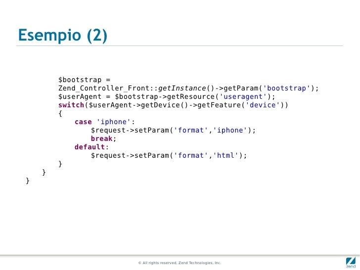 Esempio (2)        $bootstrap =        Zend_Controller_Front::getInstance()->getParam(bootstrap);        $userAgent = $boo...