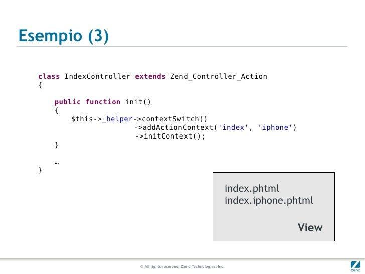 Esempio (3)  class IndexController extends Zend_Controller_Action  {      public function init()      {          $this->_h...