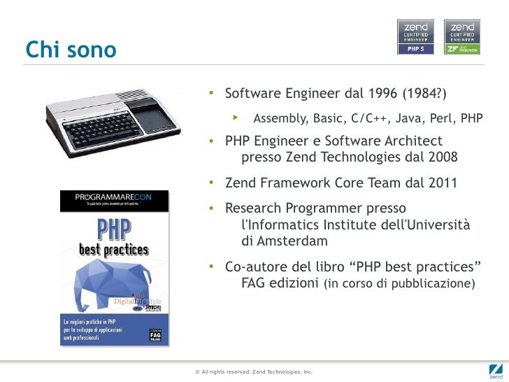 Chi sono                ●     Software Engineer dal 1996 (1984?)                         ▶       Assembly, Basic, C/C++, J...