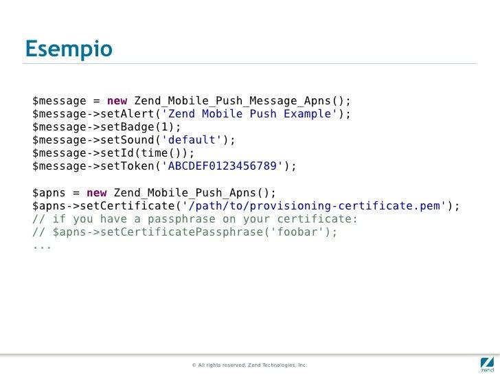 Esempio$message = new Zend_Mobile_Push_Message_Apns();$message->setAlert(Zend Mobile Push Example);$message->setBadge(1);$...
