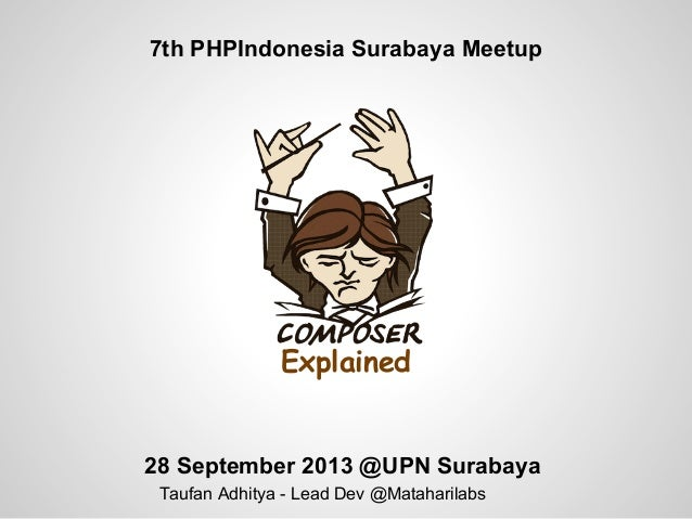 7th PHPIndonesia Surabaya Meetup Taufan Adhitya - Lead Dev @Mataharilabs 28 September 2013 @UPN Surabaya Explained