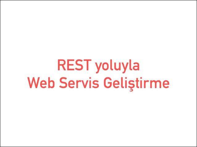 REST yoluyla  Web Servis Geliştirme