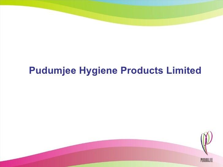 Pudumjee Hygiene Products Limited