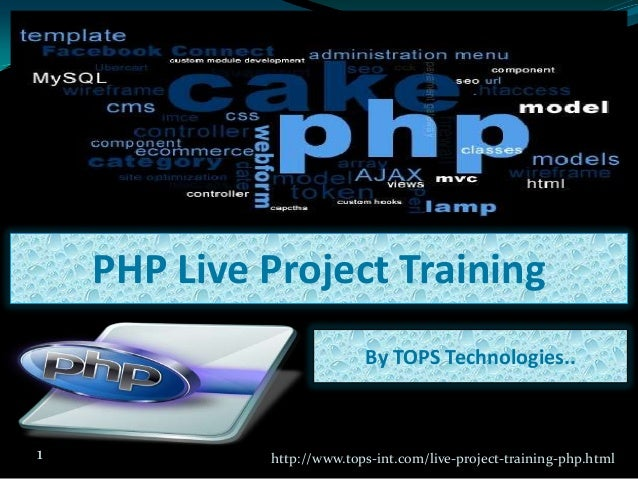PHP Live Project Training By TOPS Technologies..  1  http://www.tops-int.com/live-project-training-php.html