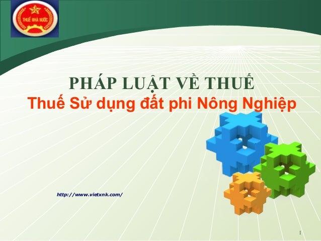 LOGO 1 http://www.vietxnk.com/ PHÁP LUẬT VỀ THUẾ Thuế Sử dụng đất phi Nông Nghiệp