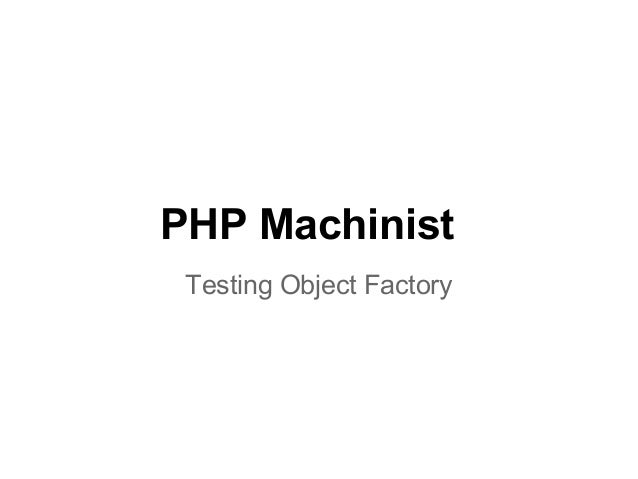 PHP Machinist Testing Object Factory