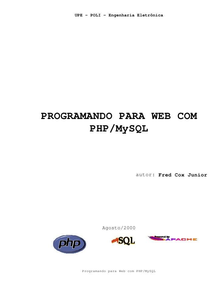 UPE - POLI - Engenharia Eletrônica     PROGRAMANDO PARA WEB COM         PHP/MySQL                                   autor:...