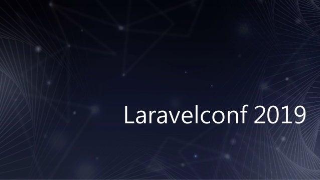 Laravelconf 2019