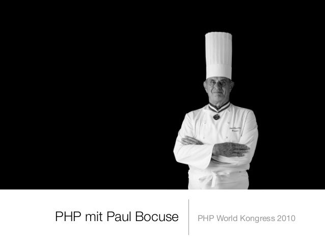 PHP mit Paul Bocuse PHP World Kongress 2010