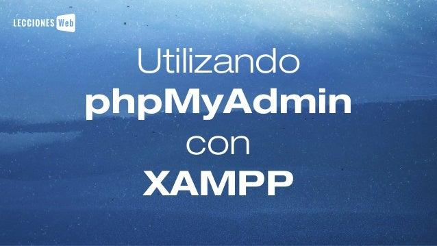 Utilizando phpMyAdmin con XAMPP