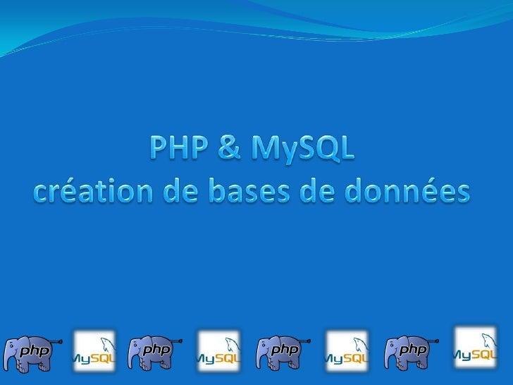 PHP & MySQLcréation de bases de données<br />