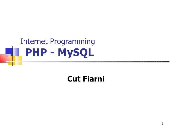 Internet Programming   PHP - MySQL Cut Fiarni