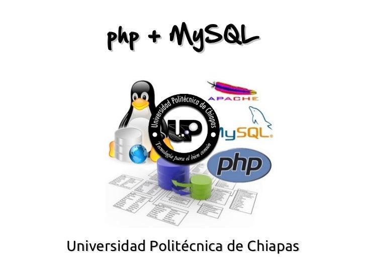 php + MySQLUniversidad Politécnica de Chiapas