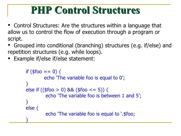 PHP Control Structures <ul><li>Control Structures: Are the structures within a language that allow us to control the flow ...