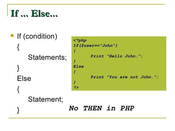 If ... Else... <ul><li>If (condition) </li></ul><ul><li>{ </li></ul><ul><li>Statements; </li></ul><ul><li>} </li></ul><ul>...