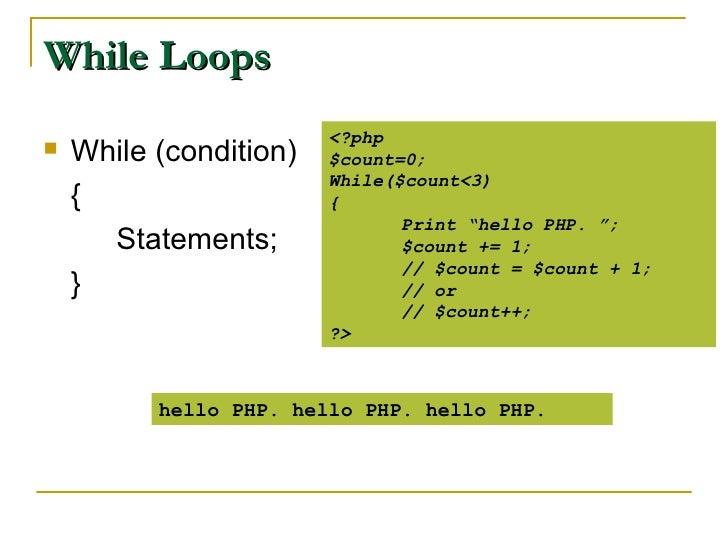 While Loops <ul><li>While (condition) </li></ul><ul><li>{ </li></ul><ul><li>Statements; </li></ul><ul><li>} </li></ul><?ph...