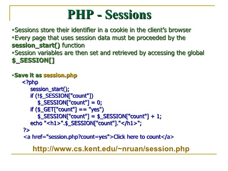PHP - Sessions <ul><li>Sessions store their identifier in a cookie in the client's browser </li></ul><ul><li>Every page th...