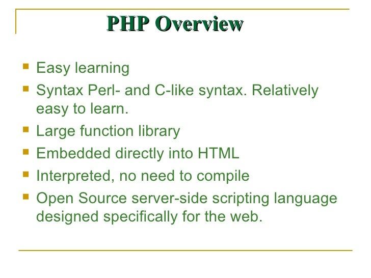 <ul><li>Easy learning </li></ul><ul><li>Syntax Perl- and C-like syntax. Relatively easy to learn. </li></ul><ul><li>Large ...