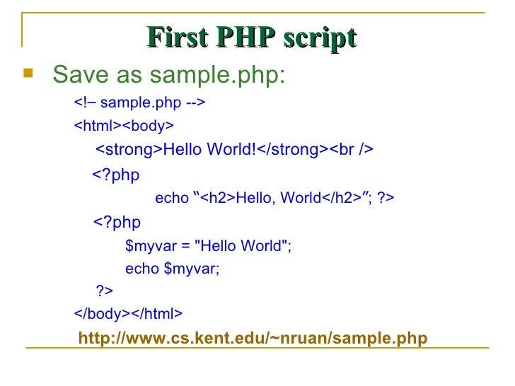 <ul><li>Save as sample.php: </li></ul><ul><ul><li><! –  sample.php --> </li></ul></ul><ul><ul><li><html><body> </li></ul><...