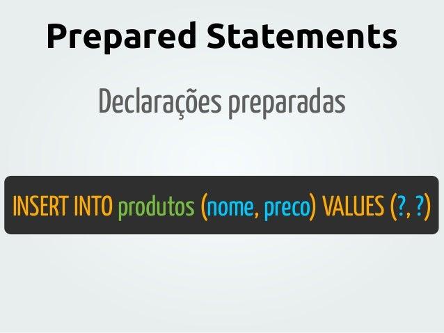 ORM Object-relational mapping Reduz a escrita de SQL Acesso ao banco através de classes