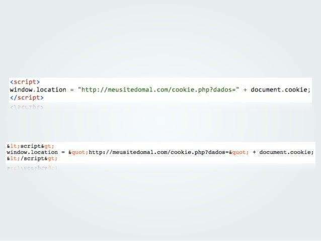 Exposição de Sessão Dados de sessão podem ser visualizados via sniff quando não criptografado com HTTPS