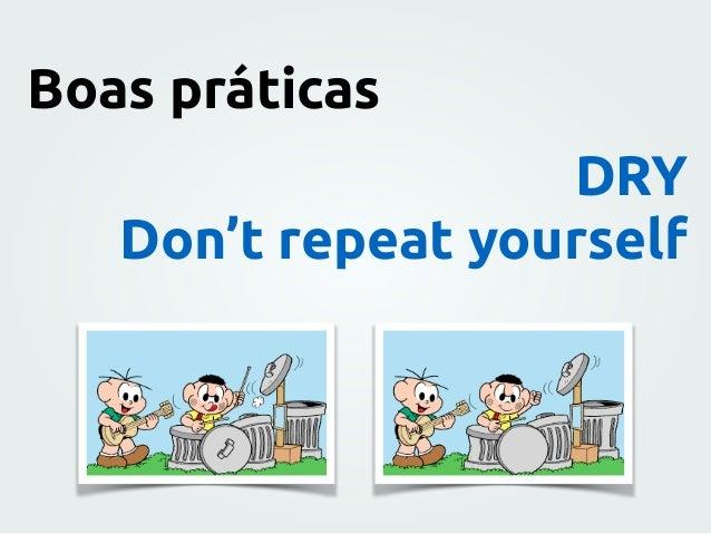 DRY Don't repeat yourself Boas práticas