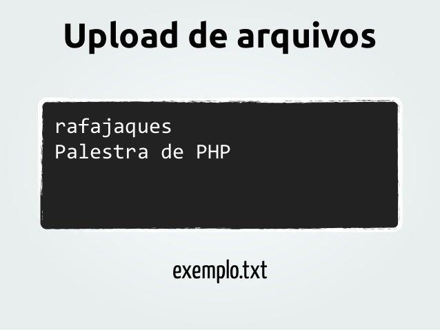 rafajaques   Palestra  de  PHP exemplo.txt Upload de arquivos