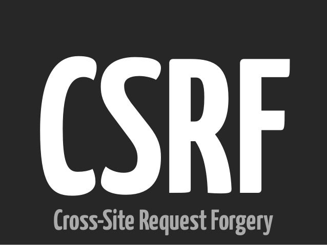 CSRFCross-SiteRequestForgery