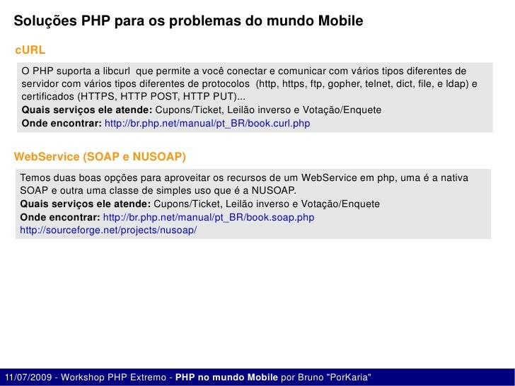 SoluçõesPHPparaosproblemasdomundoMobile    cURL    OPHPsuportaalibcurlquepermiteavocêconectarecomunicar...