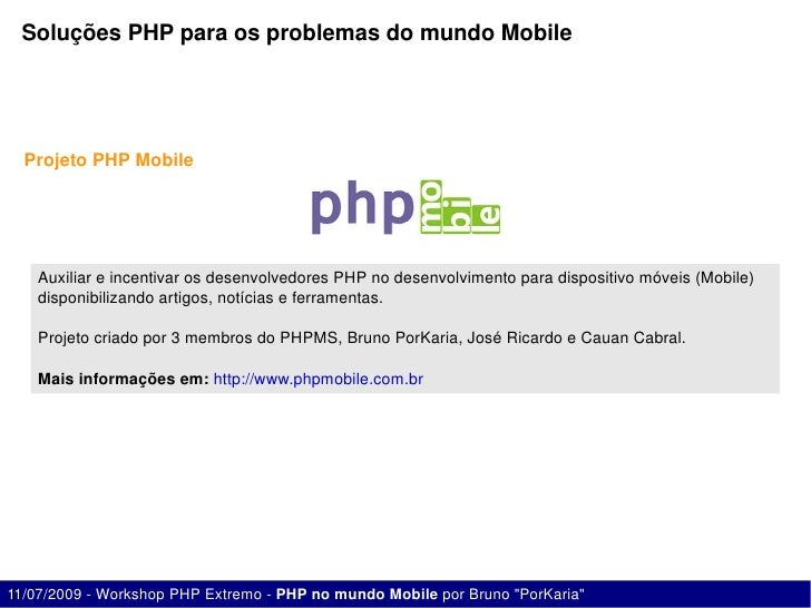SoluçõesPHPparaosproblemasdomundoMobile       ProjetoPHPMobile         AuxiliareincentivarosdesenvolvedoresP...