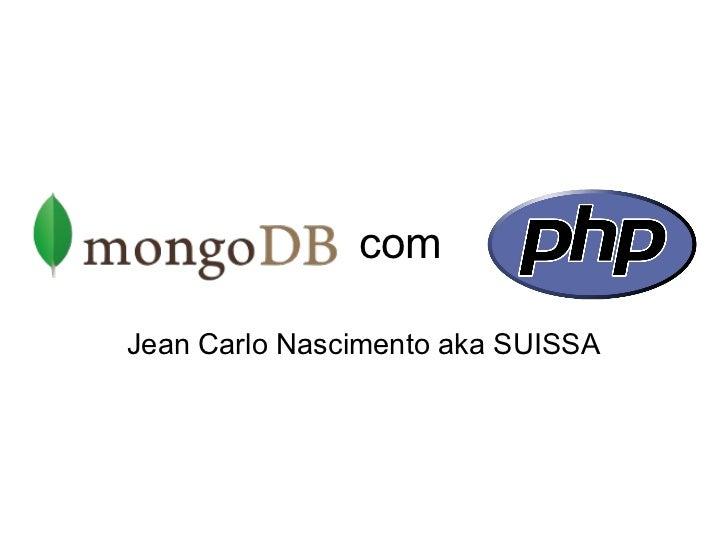 com Jean Carlo Nascimento aka SUISSA