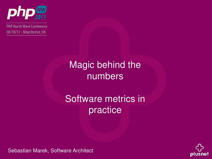 Magic behind the numbers<br />Software metrics in practice<br />Sebastian Marek, Software Architect<br />