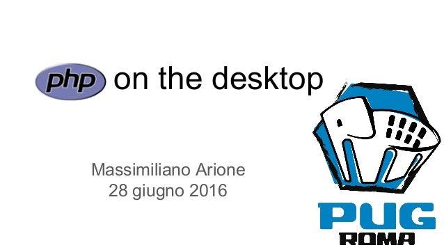 on the desktop Massimiliano Arione 28 giugno 2016